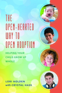 Lori Holden Open Hearted Way to Open Adoption